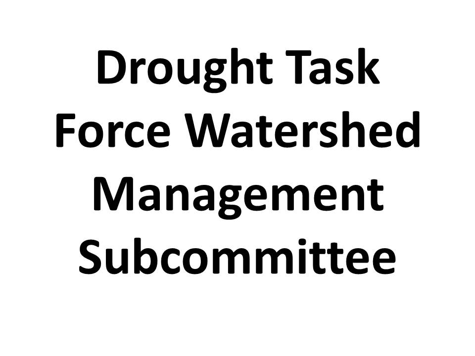 Drought Task Force Watershed Management Subcommittee